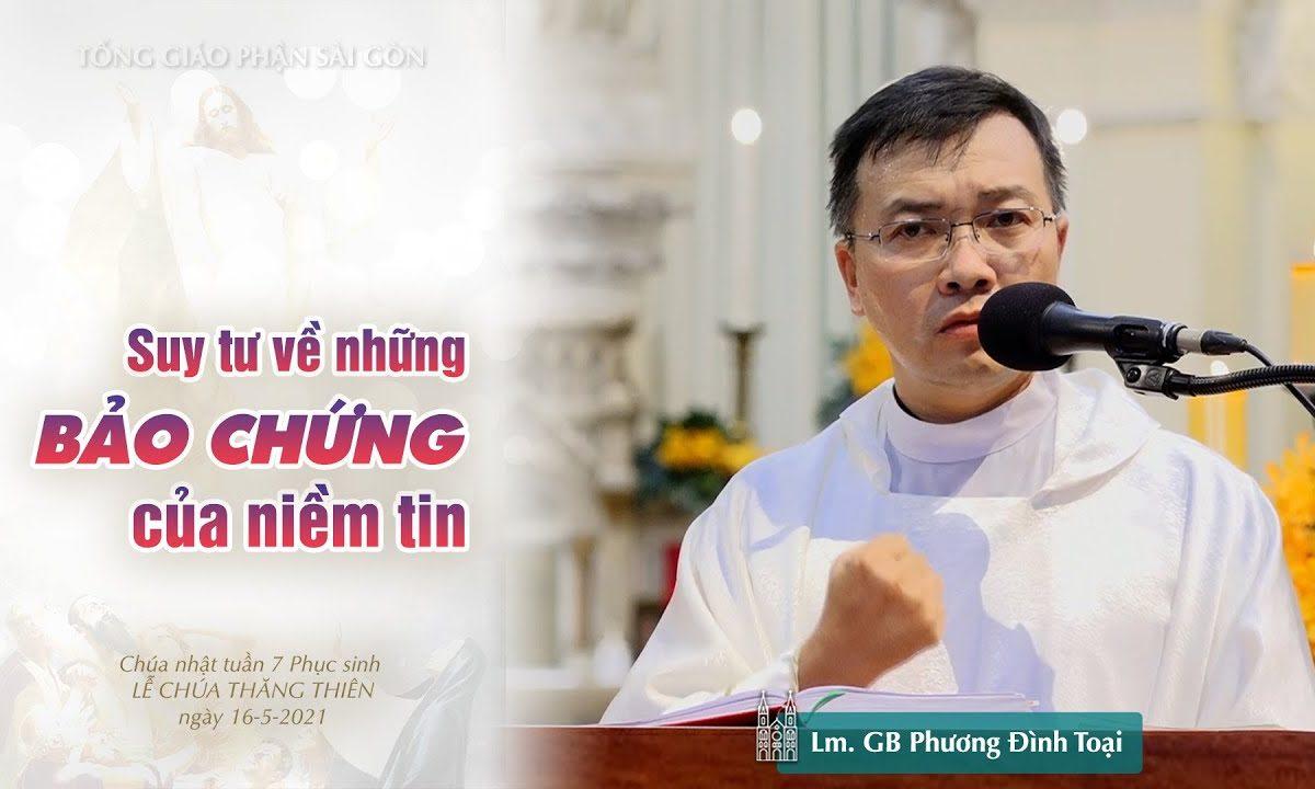 Suy tư về những bảo chứng của niềm tin – Lm. GB Phương Đình Toại, MI