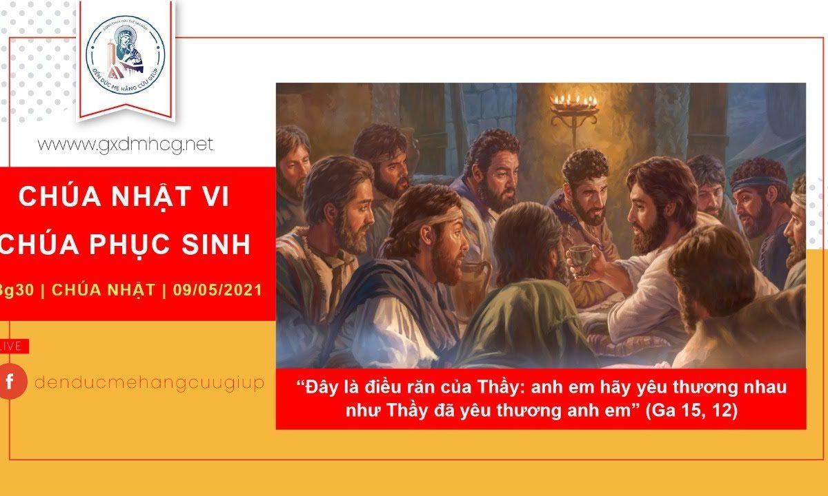 ?Thánh Lễ trực tiếp: CHÚA NHẬT VI PHỤC SINH || 18g30 | 09/05/2021 | ĐỀN ĐỨC MẸ HẰNG CỨU GIÚP